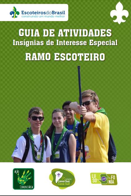 Guia de Atividades de Insígnias de Interesse Especial – Ramo Escoteiro   Disponível no PAXTU