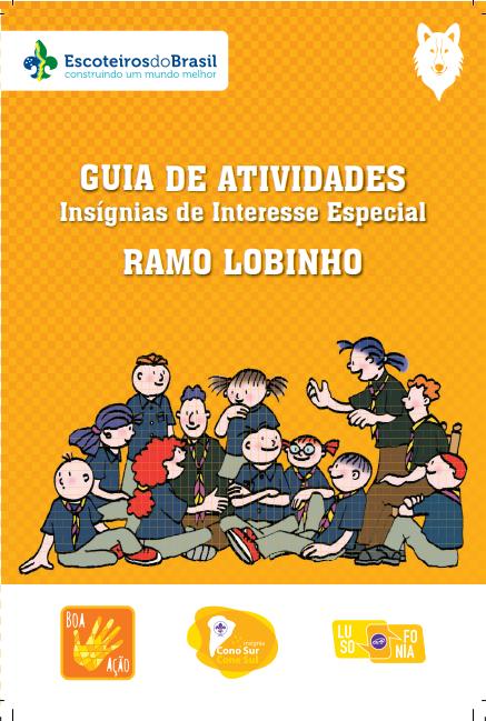Guia de Atividades de Insígnias de Interesse Especial – Ramo Lobinho   Disponível no PAXTU