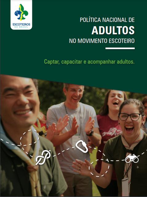 Política Nacional de Adultos no Movimento Escoteiro | Disponível no PAXTU